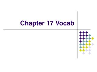 Chapter 17 Vocab