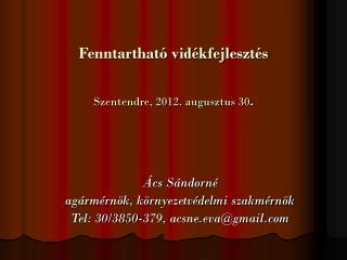 Fenntartható vidékfejlesztés Szentendre, 2012. augusztus 30 .