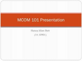 MCOM 101 Presentation