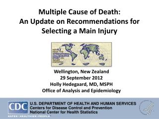 Multiple Cause of Death:  An Update on Recommendations for  Selecting a Main Injury