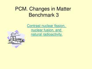 PCM. Changes in Matter  Benchmark 3