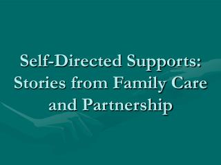 Self-Directed Supports: Stories from Family Care and Partnership