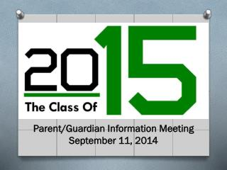 Parent/Guardian Information Meeting September 11, 2014