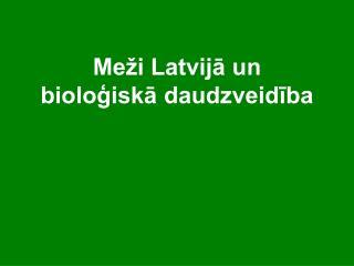 Meži Latvijā un bioloģiskā daudzveidība