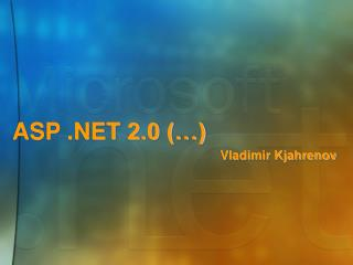 ASP .NET  2.0 (…) Vladimir Kjahrenov