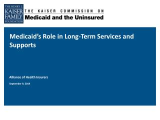 Medicaid�s Role in Long-Term Services and Supports