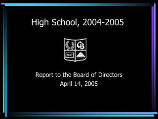 High School, 2004-2005