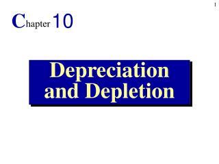 Depreciation and Depletion