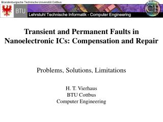 Transient and Permanent Faults in Nanoelectronic ICs: Compensation and Repair