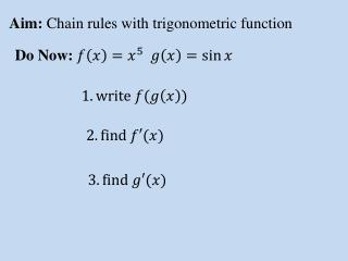 Aim:  Chain rules with trigonometric function