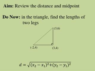 Aim:  Review the distance and midpoint