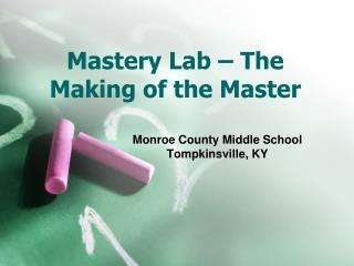 Mastery Lab – The Making of the Master