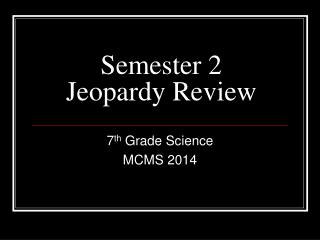 Semester 2 Jeopardy Review