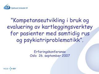 Avdeling for rusrelatert psykiatri og avhengighet Lars Lien, prosjektleder