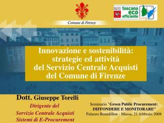 Dott.  Giuseppe Torelli Dirigente del   Servizio Centrale Acquisti   Sistemi di E-Procurement