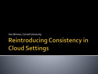 Reintroducing Consistency in Cloud Settings