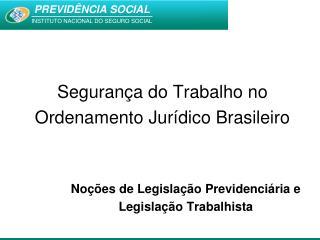 Segurança do Trabalho no Ordenamento Jurídico Brasileiro