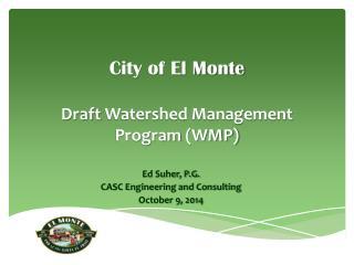 City of El Monte Draft  Watershed Management Program  (WMP)