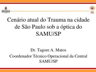 Cen�rio atual do Trauma na cidade de S�o Paulo sob a �ptica do SAMU/SP