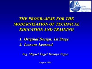 THE PROGRAMME FOR THE MODERNIZATION OF TECHNICAL EDUCATION AND TRAINING