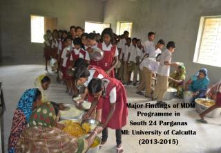 Major Findings of MDM  Programme in  South 24 Parganas MI: University of Calcutta (2013-2015)
