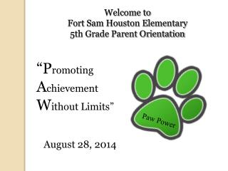 Welcome to  Fort Sam Houston Elementary 5th Grade Parent Orientation
