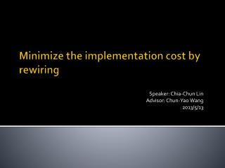 Minimize the implementation cost by rewiring