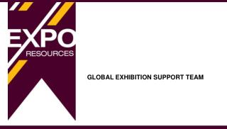 GLOBAL EXHIBITION SUPPORT TEAM