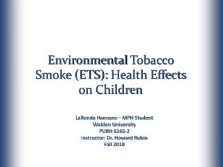 Environmental  Tobacco Smoke (ETS):  Health Effects  on Children