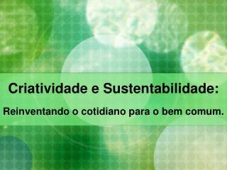 Criatividade e Sustentabilidade: