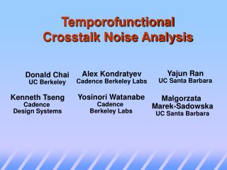 Temporofunctional Crosstalk Noise Analysis