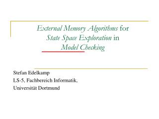 External Memory Algorithms  for  State Space Exploration  in Model Checking
