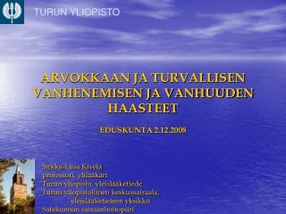 ARVOKKAAN JA TURVALLISEN VANHENEMISEN JA VANHUUDEN HAASTEET EDUSKUNTA 2.12.2008