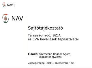 Sajt�t�j�koztat� T�rsas�gi ad�, SZJA  �s EVA bevall�sok tapasztalatai