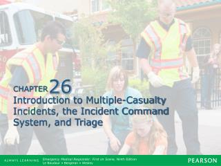Introduction to Multiple-Casualty Incidents, the Incident Command System, and Triage
