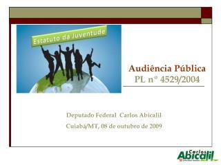 Audiência Pública PL nº 4529/2004