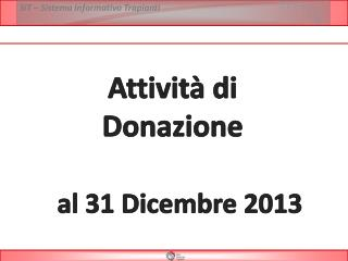 Attività di  Donazione  al  31 Dicembre  2013