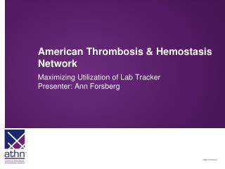 American Thrombosis & Hemostasis Network