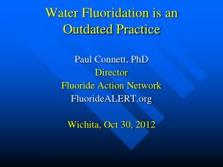 Water Fluoridation is an Outdated Practice