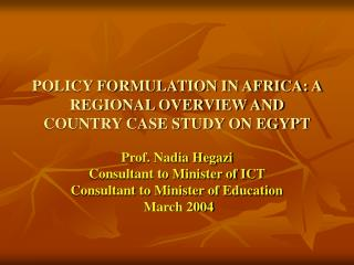 POLICY FORMULATION IN AFRICA: A REGIONAL OVERVIEW AND COUNTRY CASE STUDY ON EGYPT