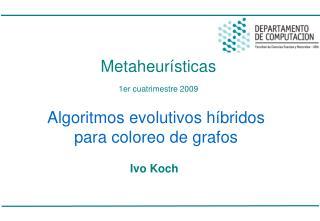 Algoritmos evolutivos híbridos para coloreo de grafos