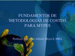 FUNDAMENTOS DE METODOLOGIAS DE COSTEO PARA MYPES