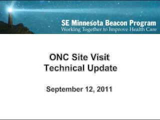 ONC Site Visit  Technical Update September 12, 2011
