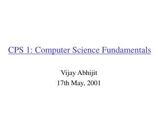 CPS 1: Computer Science Fundamentals