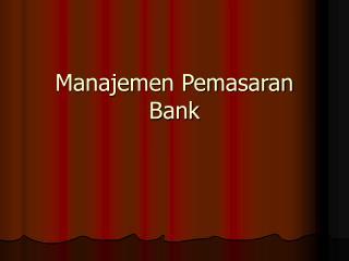 Manajemen Pemasaran Bank