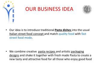 OUR BUSINESS IDEA
