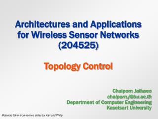Architectures and Applications for Wireless Sensor Networks (204525) Topology Control