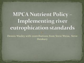 MPCA Nutrient Policy � Implementing river  eutrophication  standards