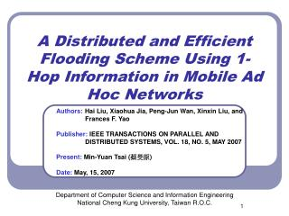 A D istributed and Efficient Flooding Scheme Using 1-Hop Information in Mobile Ad Hoc Networks