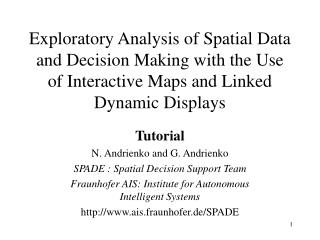Tutorial N .  Andrienko and G .  Andrienko SPADE :  Spatial Decision Support Team